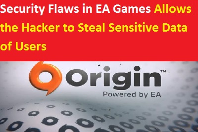 Security Flaws in EA Games Allows the Hacker to Steal Sensitive Data